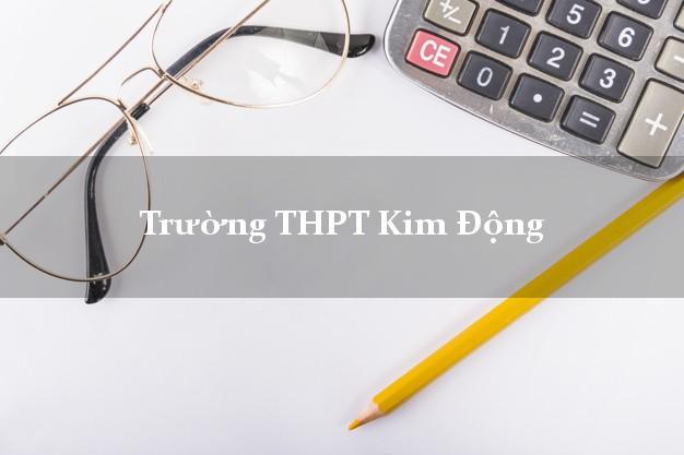 Trường THPT Kim Động Hưng Yên
