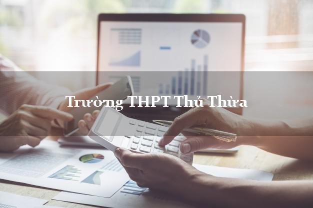 Trường THPT Thủ Thừa Long An