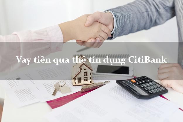 Vay tiền qua thẻ tín dụng CitiBank trả góp